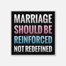 Marriage Should Be Reinforced Sticker