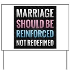 Marriage Should Be Reinforced Yard Sign