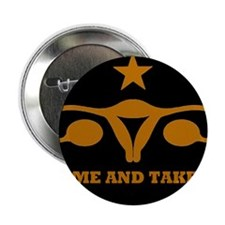 "Come And Take It 2.25"" Button"