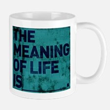 The Meaning of Life is... (in blue) Mug