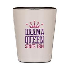 Drama Queen Since 1994 Shot Glass