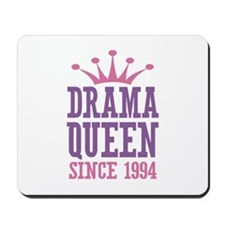 Drama Queen Since 1994 Mousepad