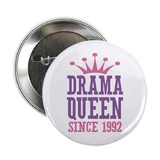 "Drama Queen Since 1992 2.25"" Button"