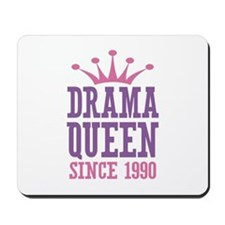 Drama Queen Since 1990 Mousepad