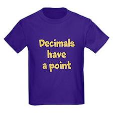 Decimals have a point T-Shirt