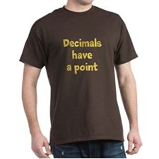 Decimals have a point T-Shirt