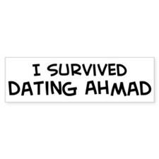 Survived Dating Ahmad Bumper Bumper Sticker