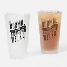 Normal People Are So Weird Drinking Glass