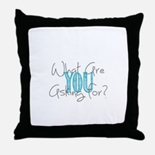 What are you asking for? Throw Pillow