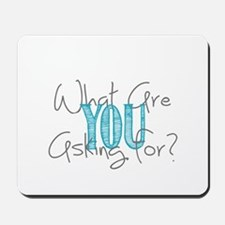 What are you asking for? Mousepad