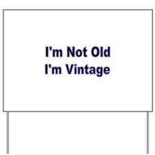 Im Not Old Yard Sign