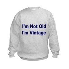 Im Not Old Sweatshirt