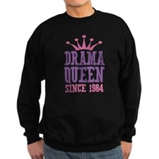 Drama Queen Since 1984 Sweatshirt