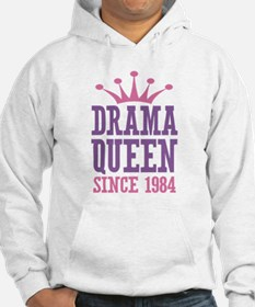 Drama Queen Since 1984 Hoodie