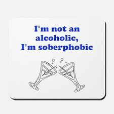 Soberphobia Mousepad