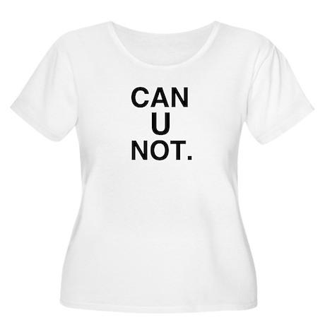 'Can u not' Plus Size T-Shirt