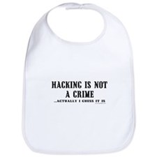 Hacking is Not a Crime Bib