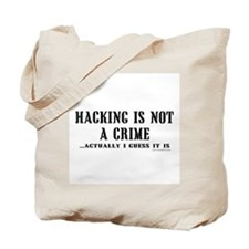 Hacking is Not a Crime Tote Bag