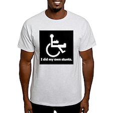 Did My Own Stunts T-Shirt