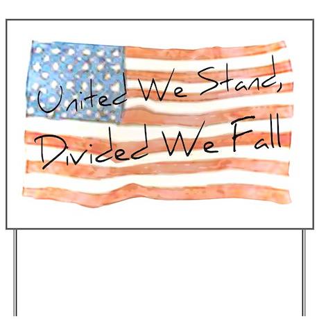 United We Stand Yard Sign