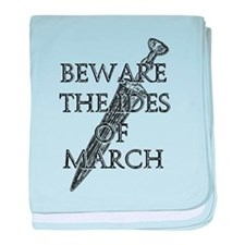Beware The Ides Of March baby blanket