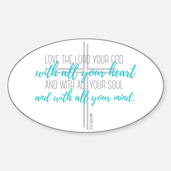 Love the lord your god with all your heart Decal