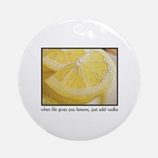 When Life Gives You Lemons, j Ornament (Round)