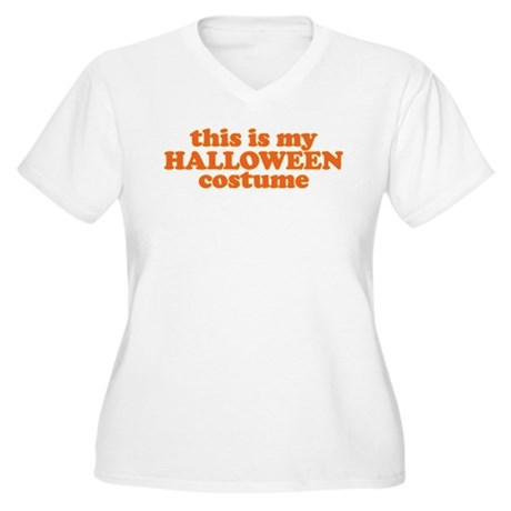 This is my Halloween Costume Plus Size T-Shirt