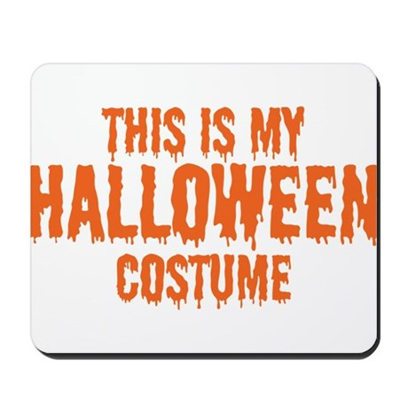 This is my Halloween Costume Mousepad