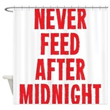 Never Feed After Midnight Shower Curtain