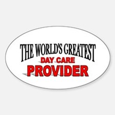 """The World's Greatest Day Care Provider"" Decal"