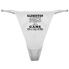 Badminton ain't just a game Classic Thong