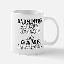 Badminton ain't just a game Mug