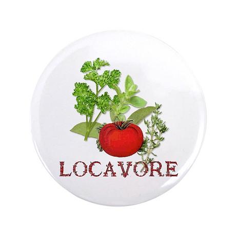 """Be A Locavore 3.5"""" Button"""