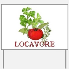 Be A Locavore Yard Sign