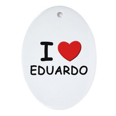 I love Eduardo Oval Ornament