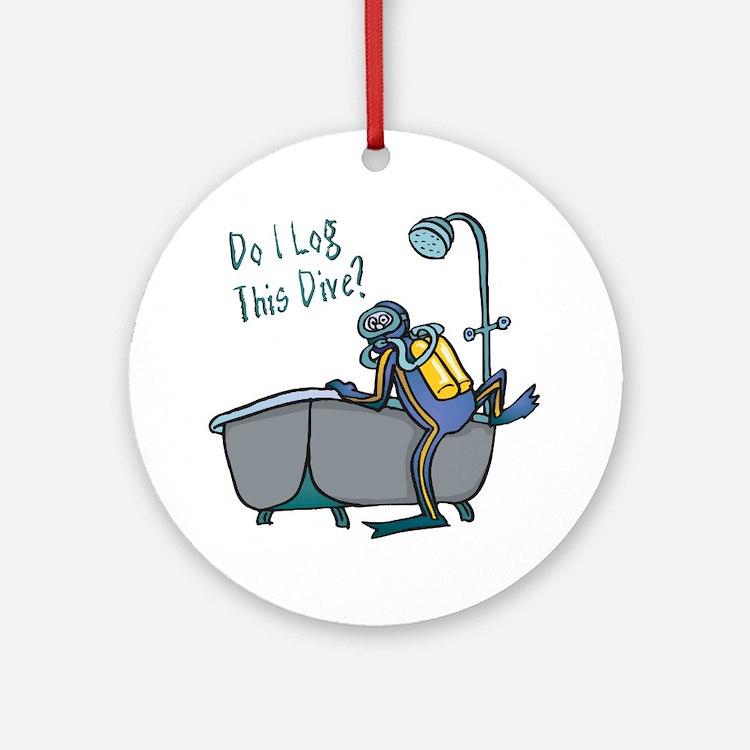 Do I Log This Dive? Ornament (Round)