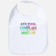 Sayings: Any Fool Can Complain Bib