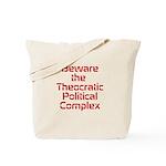 Beware of Theocratic Political Complex Tote Bag