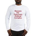 Beware of Theocratic Political Complex Long Sleeve