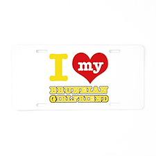 I love my Bruneian Girlfriend Aluminum License Pla