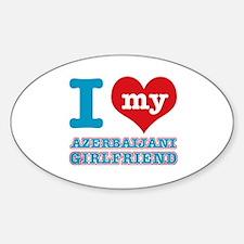 I love my Azerbaijani Girlfriend Sticker (Oval)