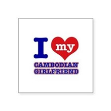"I love my Cambodian Girlfriend Square Sticker 3"" x"