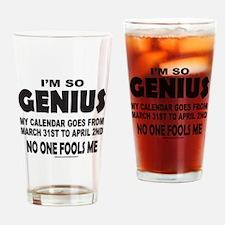 I'M SO GENIUS NO ONE FOOLS ME Drinking Glass