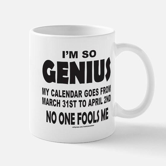 I'M SO GENIUS NO ONE FOOLS ME Mug
