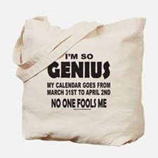 I'M SO GENIUS NO ONE FOOLS ME Tote Bag