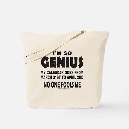 I'M SO GENIUS NO ONE FOOLS ME Tote Bag