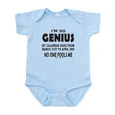 I'M SO GENIUS NO ONE FOOLS ME Infant Bodysuit