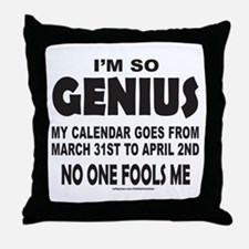 I'M SO GENIUS NO ONE FOOLS ME Throw Pillow