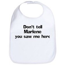 Don't tell Marlene Bib